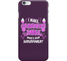 I Make Grandkids Smile Whats Your Superpower iPhone Case/Skin