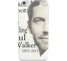 if one day speed kills me do not cry because i was smiling iPhone Case/Skin