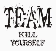 Team Kill Yourself - Shirt by FunShirtShop