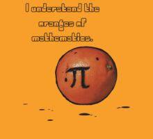 I understand the oranges of mathematics! by Lozzle