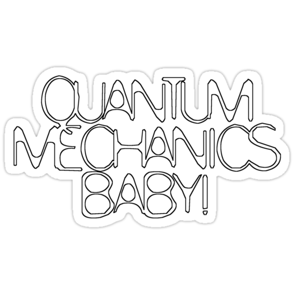 Quantum Mechanics, Baby! by eritor