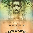 What You Think on Grows by AngiandSilas