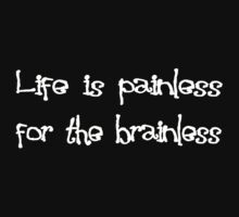Brainless = Painless by mobii