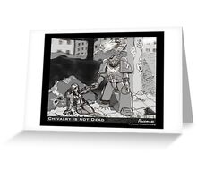 Chivalry is Not Dead Greeting Card
