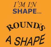 I'm In Shape by Tom Douce