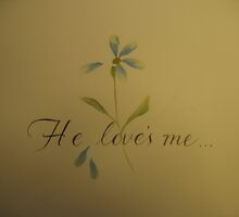 """He Loves Me""  by Melissa Goza"