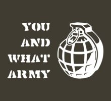you and what army by groophics