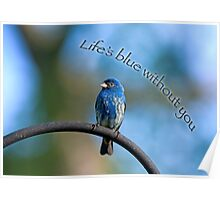 Life's blue without you Poster