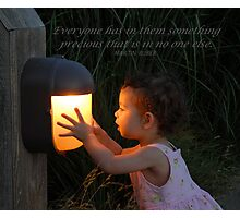 """Everyone has in them something precious..."" Photographic Print"