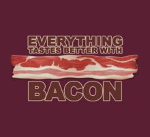 Everything Tastes Better With Bacon  by Adam Campen