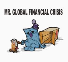 Mr Global Financial Crisis by Monstar