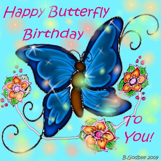 Happy Butterfly Birthday! by Bea Godbee