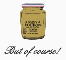 Grey Poupon by mobii