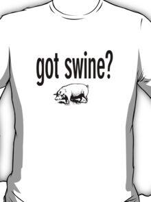 Got Swine? T-Shirt