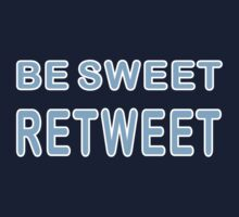 Be Sweet, Retweet by mobii