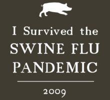 I Survived the Swine Flu Pandemic 2009 [dark] by Tom Bryan