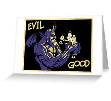 Evil vs. Good Greeting Card
