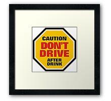 Traffic Sign Don't Drive After Drink Framed Print