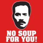 No Soup 4 U! by DarFVada