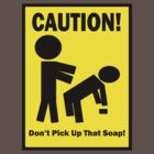 Soap Caution Sign by cautionsign