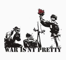 WAR IS'NT PRETTY by LastLaughInk
