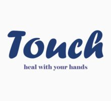 Touch - Heal with your hands by whittyart