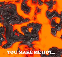 You Make Me Hot Card by jean-louis bouzou