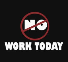 NO WORK. by Paul Quixote Alleyne