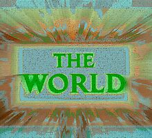 "Bold and Colorful Signage of ""The World"" by SteveOhlsen"