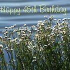 Happy 45th Birthday by Peri