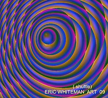 ( SHUTTLE ) ERIC WHITEMAN  ART   by eric  whiteman