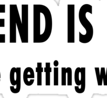 The End Is Near (black text) Sticker