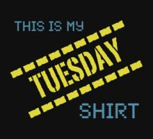 My Tuesday Shirt by Ron Marton