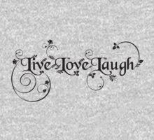 Live Love Laugh by M a r i e B a r c i a