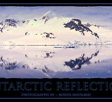 Antarctic Reflection by Robyn Maynard