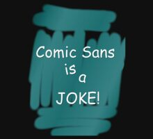 Comic Sans is a JOKE! by Judith Hayes