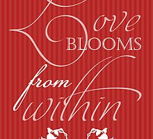 Love Blooms from within V2 by Bianca Stanton
