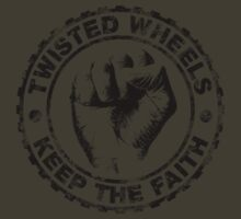 twisted wheels: keep the faith by fourfootsquare