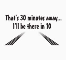 I'll be there in 10 by RedBTees