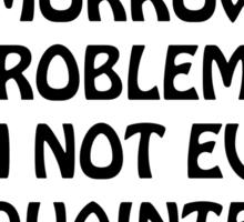 Don't Worry #1  Sticker