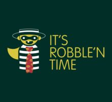 it's robble'n time! by noahlicious