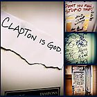Clapton is God. by deadbetty