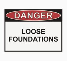 Danger - Loose Foundations by Ron Marton