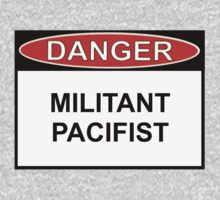 Danger - Militant Pacifist by Ron Marton