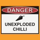 Danger - Unexploded Chilli by Ron Marton