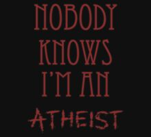 Nobody Knows I'm an Atheist by incurablehippie