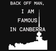 Famous in Canberra by Gadzooxtian