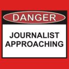 Danger - Journalist Approaching by Ron Marton