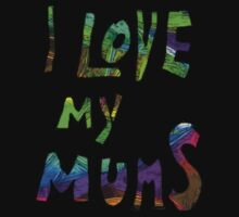 I love my mums (1) by Gili Orr