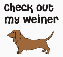 Check Out My Wiener Funny Dog Tee by sender